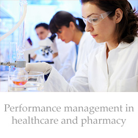 Performance management in healthcare and pharmacy